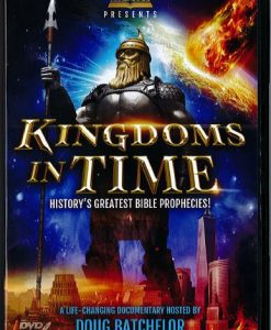 Kingdoms In Time - History's Greatest Bible Prophecies