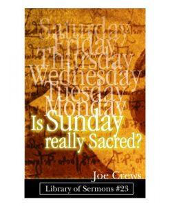 Is Sunday Really Sacred? (PB) by Joe Crews