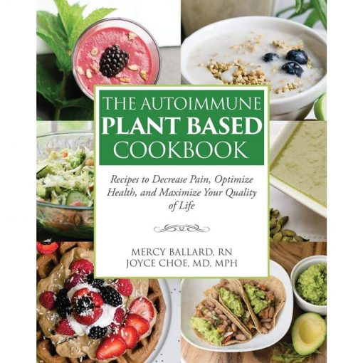 The Autoimmune Plant Based Cookbook by Wholeness for Life Publications