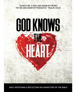God Knows the Heart: Daily Devotional