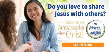 <small>Become an</small> Ambassador for Christ!